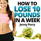51DC4L0eRSL. SL160  Rapid Weight Loss System: How to Lose 10 Pounds in a Week...A Simple Weight Loss Plan That Works