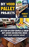 DIY Wood Pallet Projects. 20 Step-by-...