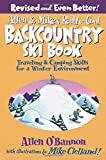 img - for Allen & Mike's Really Cool Backcountry Ski Book, Revised and Even Better!: Traveling & Camping Skills For A Winter Environment (Allen & Mike's Series) 2nd edition by O'bannon, Allen (2007) Paperback book / textbook / text book