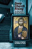 img - for Deep Church Rising: The Third Schism and the Recovery of Christian Orthodoxy book / textbook / text book