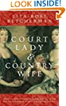 Court Lady and Country Wife: Royal Pr...