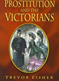 img - for Prostitution and the Victorians book / textbook / text book