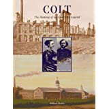 Colt: The Making of an American Legend