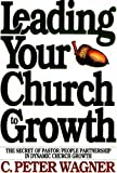 Image of Leading Your Church to Growth: The Secret of Pastor/People Partnership in Dynamic Church Growth