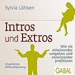 Intros und Extros: Wie sie miteinander umgehen und voneinander profitieren | Sylvia Löhken