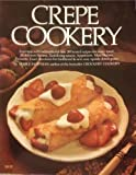 Crepe Cookery (H.P. Book 51) (0912656514) by Mable Hoffman