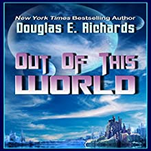 Out of This World Audiobook by Douglas E. Richards Narrated by Josh Hurley