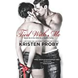 Tied With Me (With Me In Seattle) (Volume 6) ~ Kristen Proby