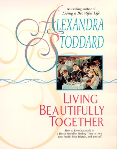 Living Beautifully Together, Alexandra Stoddard