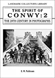 img - for The Spirit of Conwy: v. 2: The Twentieth Century in Photographs (Spirit of ..Series) book / textbook / text book