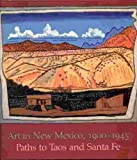 img - for Art in New Mexico, 1900-1945: Paths to Taos and Santa Fe by Eldredge, Charles C., Schimmel, Julie, Truettner, William H. (1986) Paperback book / textbook / text book