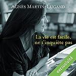 La vie est facile, ne t'inquiète pas | Agnès Martin-Lugand