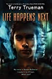 img - for Life Happens Next (Stuck in Neutral) by Terry Trueman (2012-08-21) book / textbook / text book