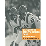 Osteopathic Athletic Health Care: Principles and Practiceby W. McKone