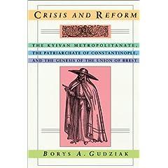 【クリックでお店のこの商品のページへ】Crisis and Reform: The Kyivan Metropolitanate, the Patriarchate of Constantinople, and the Genesis of the Union of Brest (Harvard Series in Ukrainian Studies) [ペーパーバック]