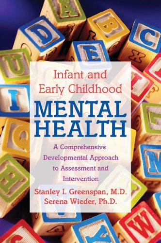 Infant and Early Childhood Mental Health: A...