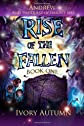 Rise of the Fallen: Andrew and the Quest of Orion's Belt (Volume 1)