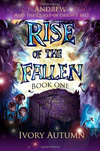 Rise of the Fallen: Andrew and the Quest of Orions Belt