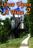 img - for Once Upon A Time 2 - A Collection of the Original Fairy Tales Referenced In the Second Season of the Hit Television Show (so far)[Illustrated] [Kindle Edition] book / textbook / text book