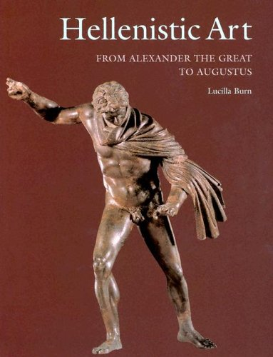 Hellenistic Art: From Alexander the Great to Augustus...