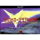 Siliko-Ipetinpo : voyage au pays des Kali'na de Guyane