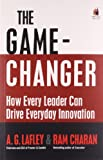 img - for The Game-Changer: How Every Leader Can Drive Everyday Innovation book / textbook / text book