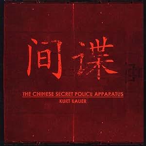 Kurt Bauer Chinese Secret Police Apparatus Amazon Com