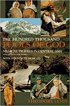 Hundred Thousand Fools of God: The Musical Travels in Central Asia (and Queens, New York)