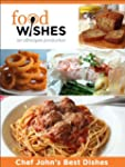 Food Wishes, Chef John's Best Dishes