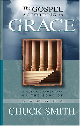 The Gospel According to Grace: A Clear Commentary on the Book of Romans