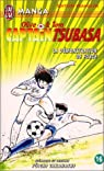 Captain Tsubasa, tome 16 : La démonstration de force par Takahashi