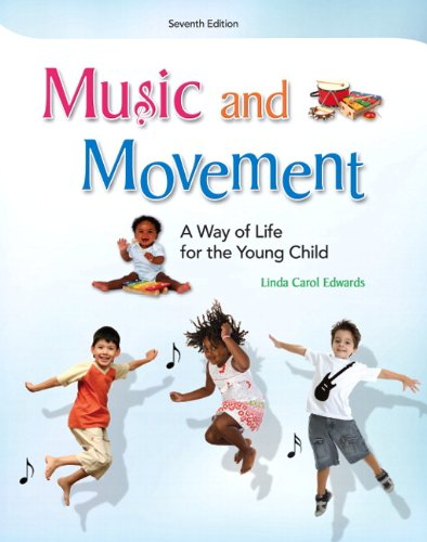 Music and Movement:A Way of Life for the Young Child