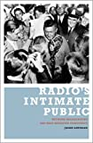 Radio's Intimate Public: Network Broadcasting and Mass-Mediated Democracy (0816642346) by Jason Loviglio