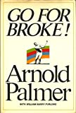 img - for Go for broke : my philosophy of winning golf, book / textbook / text book