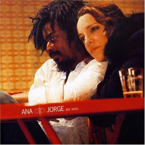 Ana Carolina - ANA & JORGE (AO VIVO) - Zortam Music