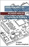 Raspberry Pi - Conceito & Prtica (Portuguese Edition)