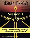 img - for Restoration Road Session 1 Study Guide: Doing Life Differently Through the Power of Jesus Christ book / textbook / text book