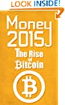 Money 2015 The Rise of Bitcoin: Learn...