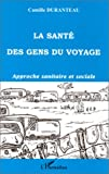 echange, troc Camille Durantau - La santé des gens du voyage : approche sanitaire et sociale