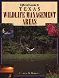 img - for Official Guide to Texas Wildlife Management Areas book / textbook / text book