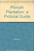 Plimoth Plantation: a Pictorial Guide by…