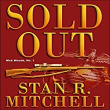 Sold Out (  UNABRIDGED) by Stan R. Mitchell Narrated by To Be Announced