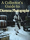 A Collector's Guide to Dioramas