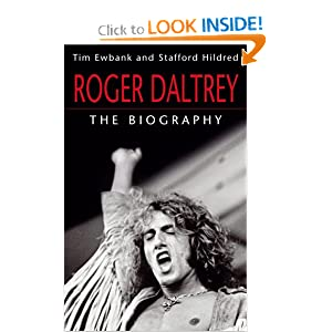 Roger Daltrey: The Biography Stafford Hildred and Tim Ewbank