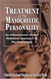 img - for Treatment of the Masochistic Personality: An Interactional-Object Relations Approach to Psychotherapy book / textbook / text book