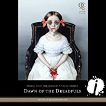 Pride and Prejudice and Zombies: Dawn of the Dreadfuls (       UNABRIDGED) by Jane Austen, Steve Hockensmith Narrated by Katherine Kellgren