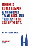 img - for Insider's Kuala Lumpur (Third Edition) book / textbook / text book