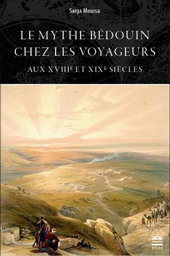 le-mythe-bedouin-chez-les-voyageurs-aux-xviiie-et-xixe-siecles