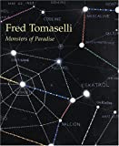 Fred Tomaselli: Monsters Of Paradise (0947912835) by Yau, John