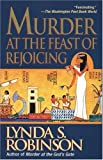 Murder At The Feast Of Rejoicing (0345482921) by Robinson, Lynda S.
